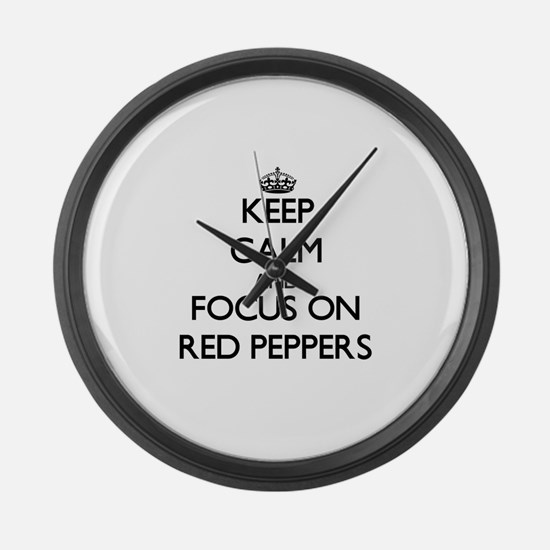 Keep Calm and focus on Red Pepper Large Wall Clock