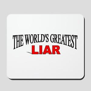 """""""The World's Greatest Liar"""" Mousepad"""