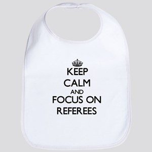Keep Calm and focus on Referees Bib