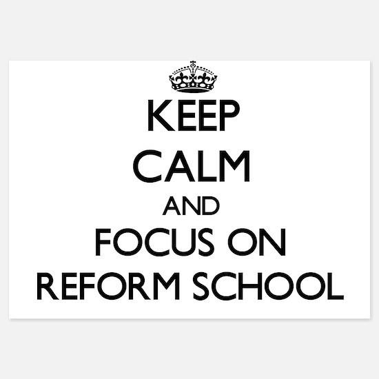 Keep Calm and focus on Reform School Invitations