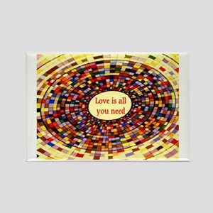 LOVE IS ALL YOU NEED Rectangle Magnet