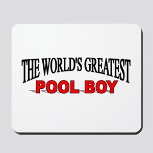 """The World's Greatest Pool Boy"" Mousepad"