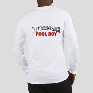 """The World's Greatest Pool Boy"" Long Sleeve T-Shir"