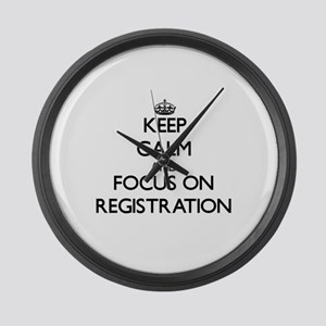 Keep Calm and focus on Registrati Large Wall Clock