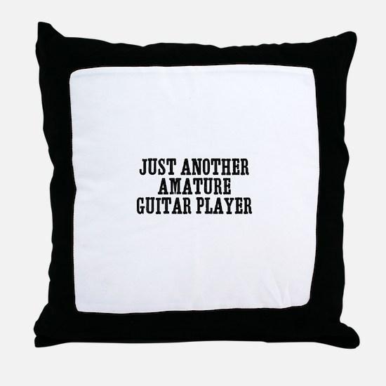 just another amature guitar p Throw Pillow