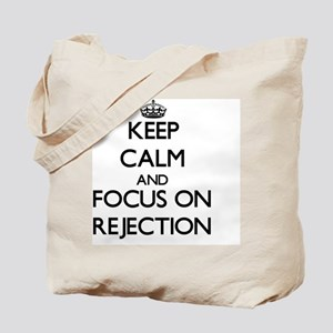 Keep Calm and focus on Rejection Tote Bag