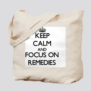 Keep Calm and focus on Remedies Tote Bag
