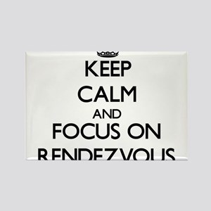 Keep Calm and focus on Rendezvous Magnets