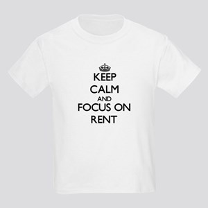 Keep Calm and focus on Rent T-Shirt