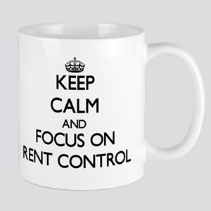 Keep Calm and focus on Rent Control Mugs