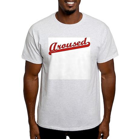 Aroused Light T-Shirt