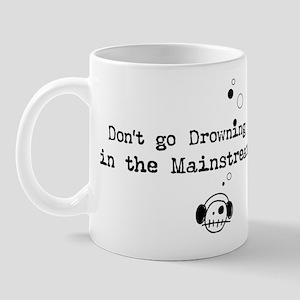 Drowning in the Mainstream Mug