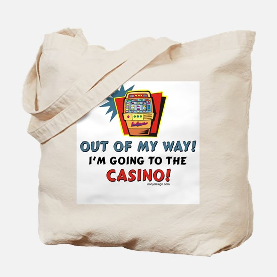 Out of My Way Casino! Tote Bag