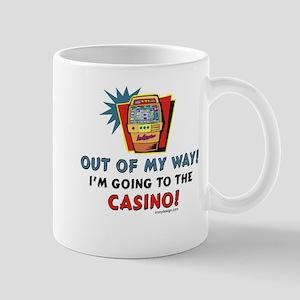 Out of My Way Casino! Mugs