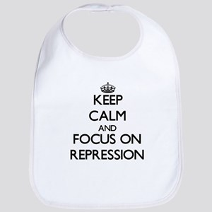 Keep Calm and focus on Repression Bib