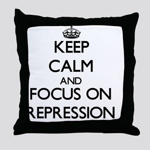 Keep Calm and focus on Repression Throw Pillow