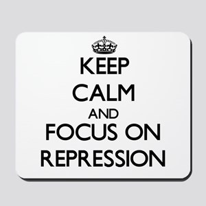Keep Calm and focus on Repression Mousepad