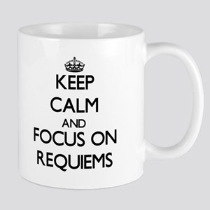 Keep Calm and focus on Requiems Mugs