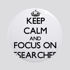 Keep Calm and focus on Researcher Ornament (Round)
