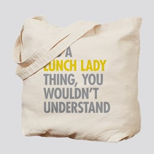 Lunch Lady Thing Tote Bag