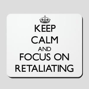 Keep Calm and focus on Retaliating Mousepad