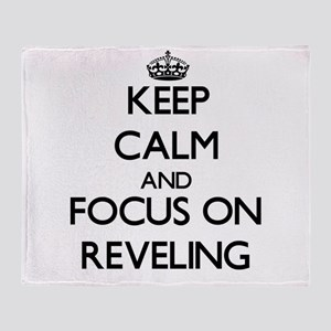 Keep Calm and focus on Reveling Throw Blanket