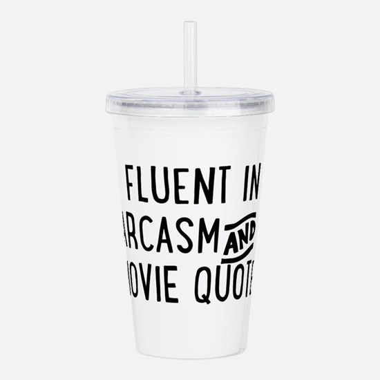 Fluent in Sarcasm and Movie Quotes Acrylic Double-