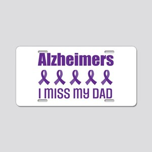 Alzheimers I Miss My Dad Aluminum License Plate