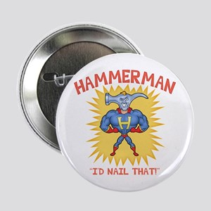 Hammerman II Button