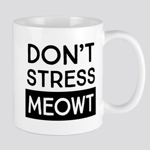 Don't stress meowt Mugs