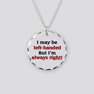 Left-Handed Funny Saying Necklace Circle Charm
