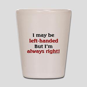 Left-Handed Funny Saying Shot Glass