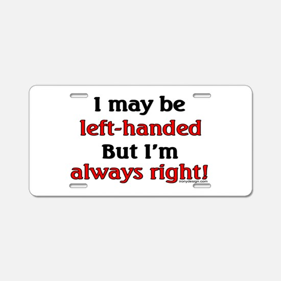 Left-Handed Funny Saying Aluminum License Plate