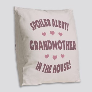 Spoiler Alert Grandmother Burlap Throw Pillow