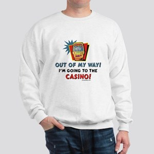 Out of My Way Casino! Sweatshirt