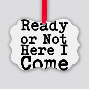 Ready or Not Here I Come Ornament