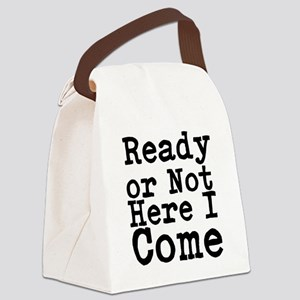 Ready or Not Here I Come Canvas Lunch Bag