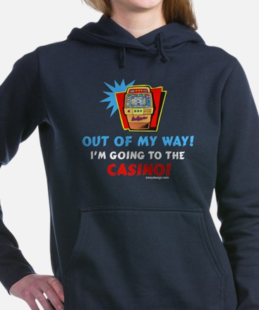 Out of My Way Casino! Women's Hooded Sweatshirt
