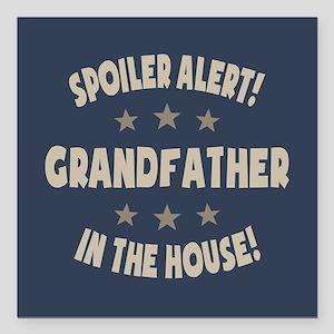 "Spoiler Alert Grandfathe Square Car Magnet 3"" x 3"""