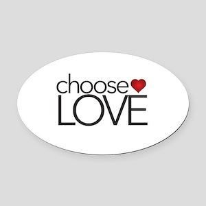 Choose Love - Oval Car Magnet