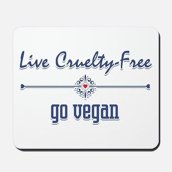 Live Cruelty Free, Go Vegan Mousepad