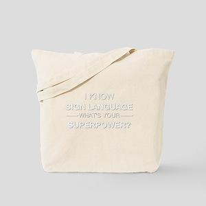I know sign language (white) Tote Bag