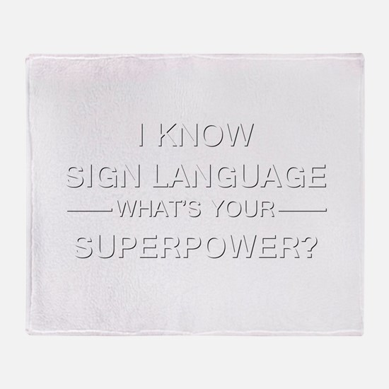 I know sign language (white) Throw Blanket