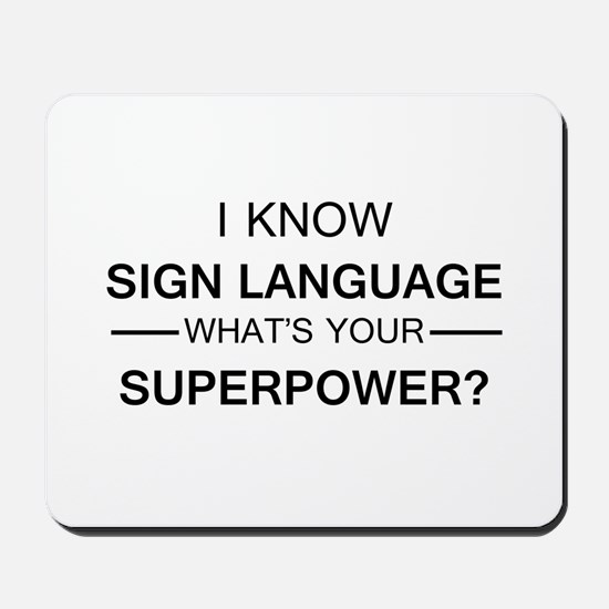 I know Sign Language (black) Mousepad