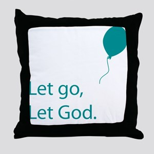 Let go Let God Throw Pillow