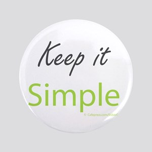 "Keep it Simple 3.5"" Button"