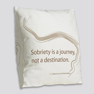 sobriety is a journey Burlap Throw Pillow