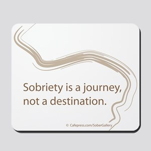 sobriety is a journey Mousepad