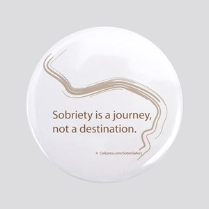 "sobriety is a journey 3.5"" Button"