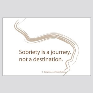 sobriety is a journey Large Poster